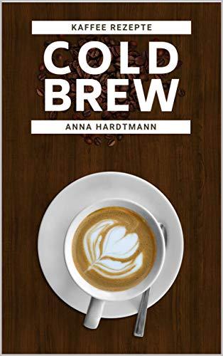 Cold Brew: Der neue Kaffee Trend für...